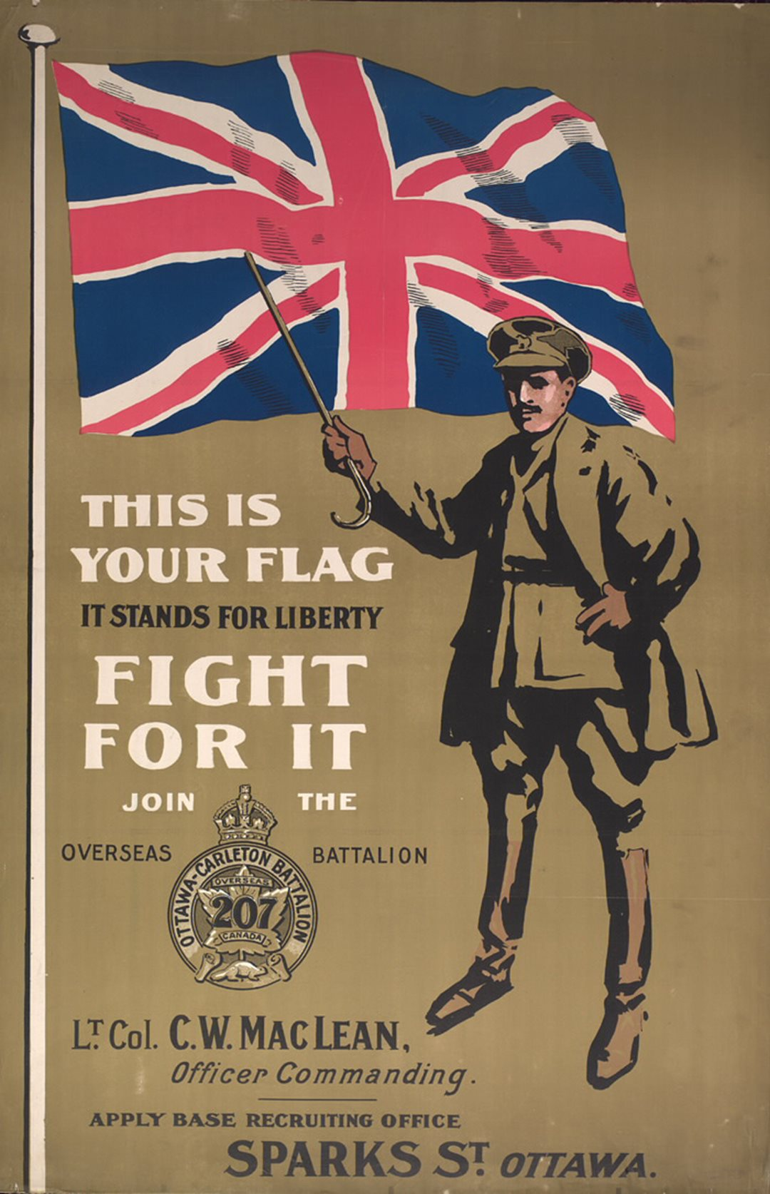 "The 207th Battalion's recruitment centre was in Connaught Square, near Grand Trunk Central Station. The battalion's slogan, ""This is your flag — Fight for it,"" inspired a popular patriotic song of the day."